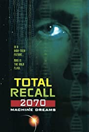 Watch Free Total Recall 2070 (1999)