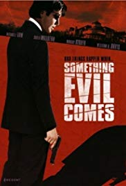Watch Free Something Evil Comes (2009)