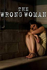 Watch Free The Wrong Woman (2013)