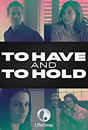 Watch Free To Have and to Hold (2006)