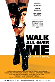 Watch Free Walk All Over Me (2007)