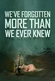 Watch Free Weve Forgotten More Than We Ever Knew (2016)