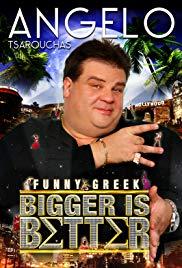 Watch Free Angelo Tsarouchas: Bigger Is Better (2009)