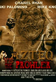 Watch Free Azteq Versus the Prowler of the Lonley Woods (2016)