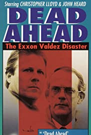 Watch Free Dead Ahead: The Exxon Valdez Disaster (1992)