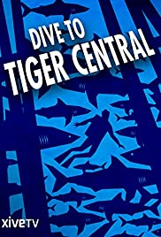 Watch Free Dive to Tiger Central (2007)