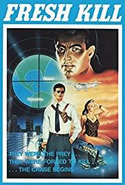 Watch Free Fresh Kill (1988)