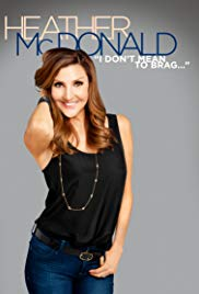 Watch Free Heather McDonald: I Dont Mean to Brag (2014)