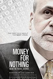 Watch Full Movie :Money for Nothing: Inside the Federal Reserve (2013)