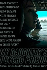 Watch Free My Daughters Psycho Friend (2020)