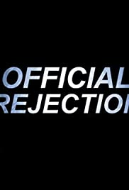 Watch Free Official Rejection (2009)