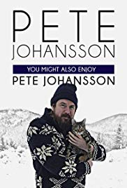 Watch Free Pete Johansson: You Might also Enjoy Pete Johansson (2016)