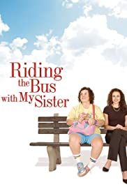Watch Free Riding the Bus with My Sister (2005)