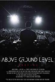 Watch Free Above Ground Level: Dubfire (2017)