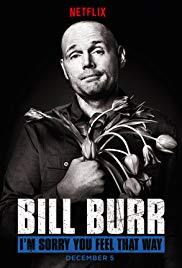 Watch Free Bill Burr: Im Sorry You Feel That Way (2014)