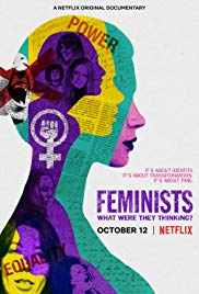 Watch Free Feminists: What Were They Thinking? (2018)