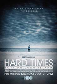 Watch Free Hard Times: Lost on Long Island (2012)