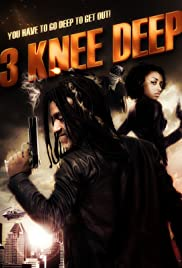 Watch Free 3 Knee Deep (2016)