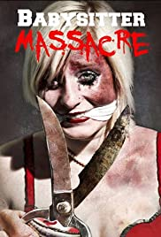 Watch Free Babysitter Massacre (2013)