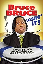 Watch Free Bruce Bruce: Losin It (2011)