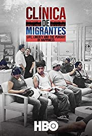 Watch Free Clínica de Migrantes: Life, Liberty, and the Pursuit of Happiness (2016)