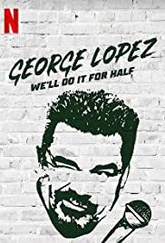 Watch Free George Lopez: Well Do It for Half (2020)