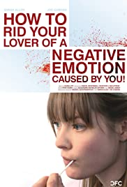Watch Free How to Rid Your Lover of a Negative Emotion Caused by You! (2010)