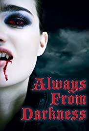 Watch Free Always from Darkness (2011)
