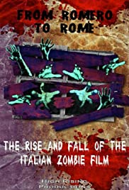 Watch Free From Romero to Rome: The Rise and Fall of the Italian Zombie Movie (2012)