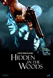 Watch Free Hidden in the Woods (2012)