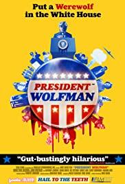 Watch Free President Wolfman (2012)