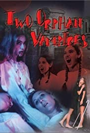 Watch Free Two Orphan Vampires (1997)