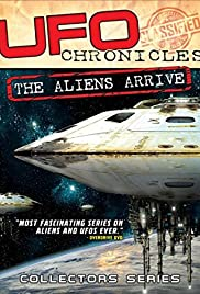 Watch Free UFO Chronicles: The Aliens Arrive (2018)