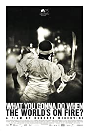 Watch Free What You Gonna Do When the Worlds on Fire? (2018)