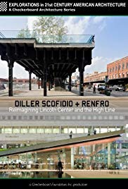 Watch Free Diller Scofidio + Renfro: Reimagining Lincoln Center and the High Line (2012)