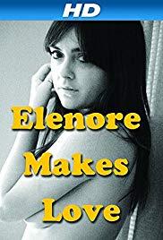 Watch Free Elenore Makes Love (2014)