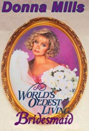 Watch Free The Worlds Oldest Living Bridesmaid (1990)