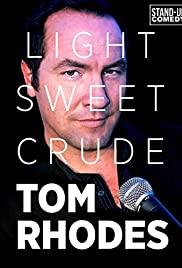 Watch Free Tom Rhodes: Light, Sweet, Crude (2012)