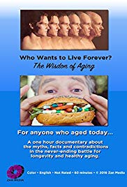 Watch Free Who Wants to Live Forever, the Wisdom of Aging. (2016)