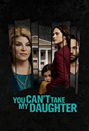 Watch Free You Cant Take My Daughter (2020)