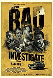 Watch Free Bad Investigate (2018)
