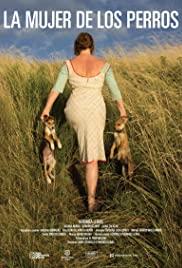Watch Free La mujer de los perros (2015)