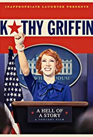 Watch Free Kathy Griffin: A Hell of a Story (2019)