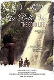 Watch Free La Belle Vie: The Good Life (2015)