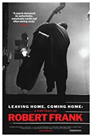 Watch Free Leaving Home, Coming Home: A Portrait of Robert Frank (2005)