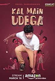 Watch Free Kal Main Udega (2018)