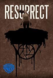 Watch Free Resurrect (2017)