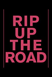 Watch Free Rip Up the Road (2019)