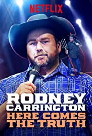 Watch Free Rodney Carrington: Here Comes the Truth (2017)