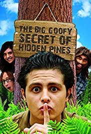 Watch Free The Big Goofy Secret of Hidden Pines (2013)